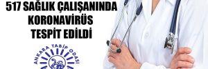 Ankara'da 517 sağlık çalışanında koronavirüs tespit edildi