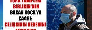 Türk Tabipleri Birliğin'den Bakan Koca'ya çağrı: Çelişkinin nedenini açıklayın