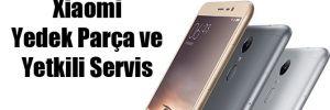 Xiaomi Yedek Parça ve Yetkili Servis