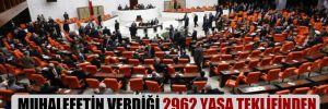 Muhalefetin verdiği 2962 yasa teklifinden hiç biri gündeme alınmadı!