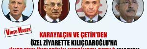 Karayalçın ve Çetin'den özel ziyarette Kılıçdaroğlu'na 'İnce MYK üyelerinin hepsinden CHP'li' uyarısı!