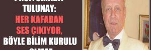 Prof. Cankat Tulunay: Her kafadan ses çıkıyor, böyle Bilim Kurulu olmaz