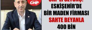 CHP'li Öztunç: Eskişehir'de bir maden firması sahte beyanla 400 bin ağaç kesecek!