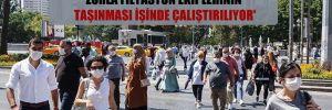 'Ankara'da her gün sırayla 100 taksici, zorla filyasyon ekiplerinin taşınması işinde çalıştırılıyor'