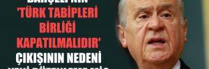 Bahçeli'nin 'Türk Tabipleri Birliği kapatılmalıdır' çıkışının nedeni yeni düzenleme mi?