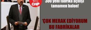 CHP'li Yılmazkaya: 300 yeni fabrika açılışı tamamen balon!
