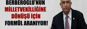 Berberoğlu'nun milletvekilliğine dönüşü için formül aranıyor!