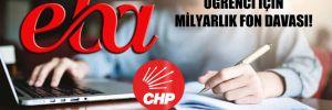 CHP'den milyonlarca öğrenci için milyarlık fon davası!