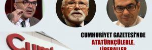 Cumhuriyet Gazetesi'nde Atatürkçülerle, liberaller birbirlerine girdi!