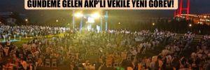 Sosyal mesafesiz düğünle gündeme gelen AKP'li vekile yeni görev!