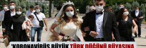 'Koronavirüs büyük Türk düğünü rüyasına darbe vurdu'