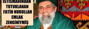 Çocuk istismarından tutuklanan Fatih Nurullah emlak zenginiymiş