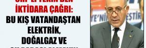 CHP'li Tekin'den iktidara çağrı: Bu kış vatandaştan elektrik, doğalgaz ve su parası almayın