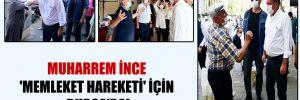 Muharrem İnce 'Memleket Hareketi' için Bursa'da!