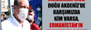 Muharrem İnce: Doğu Akdeniz'de karşımızda kim varsa, Ermanistan'ın yanında da o var!