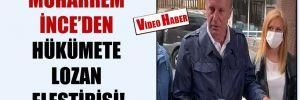 Muharrem İnce'den hükümete Lozan eleştirisi!