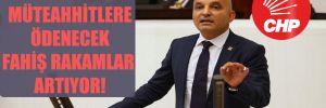 CHP'li Polat: Müteahhitlere ödenecek fahiş rakamlar artıyor!
