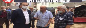 CHP'li Tığlı: CHP ve SP'li belediyelere afet yardımı yapılmadı!