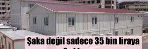 Şaka değil sadece 35 bin liraya 2+1 hazır ev