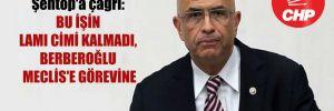 CHP'den TBMM Başkanı Şentop'a çağrı: Bu işin lamı cimi kalmadı, Berberoğlu Meclis'e görevine