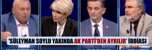 'Süleyman Soylu yakında AK Parti'den ayrılır' iddiası
