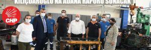 KOBİ'leri gezen CHP'li Barut Şevkin, Kılıçdaroğlu'na Adana raporu sunacak