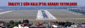 Çukurova Bölgesel Havaalanı ihalesi yine iptal edildi!