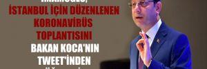 İmamoğlu, İstanbul için düzenlenen Koronavirüs toplantısını Bakan Koca'nın tweet'inden öğrendi!