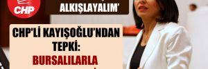 CHP'li Kayışoğlu'ndan tepki: Bursalılarla dalga geçmeyin!