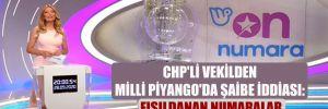 CHP'li vekilden Milli Piyango'da şaibe iddiası: Fısıldanan numaralar çekilişte çıktı
