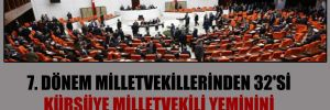 7. dönem milletvekillerinden 32'si kürsüye milletvekili yeminini okumak dışında çıkmadı