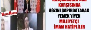 Kılıçdaroğlu'nun karşısında ağzını şapırdatarak yemek yiyen Milliyetçi İmam Hatipliler Derneği üyesi!