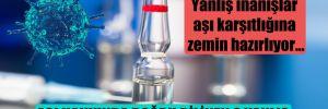 Yanlış inanışlar aşı karşıtlığına zemin hazırlıyor…