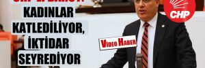 CHP'li Barut: Kadınlar katlediliyor, iktidar seyrediyor