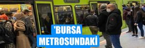 'Bursa metrosundaki durum bu!'