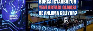 Katar'ın Borsa İstanbul'un yeni ortağı olması ne anlama geliyor?