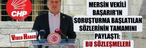 CHP'li Emir, Mersin vekili Başarır'ın soruşturma başlatılan sözlerinin tamamını paylaştı: Bu sözleşmeleri derhal iptal edin