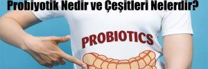Probiyotik Nedir ve Çeşitleri Nelerdir?