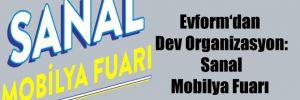 Evform'dan Dev Organizasyon: Sanal Mobilya Fuarı