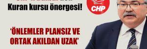 CHP'li Bülbül'den Kuran kursu önergesi!