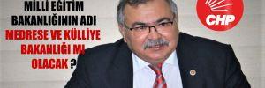 CHP'li Bülbül: Milli Eğitim Bakanlığı'nın adı medrese ve külliye bakanlığı mı olacak?