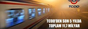 TCDD'den son 5 yılda toplam 11,7 milyar TL zarar