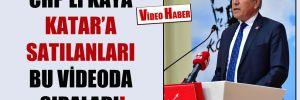 CHP'li Kaya Katar'a satılanları bu videoda sıraladı!