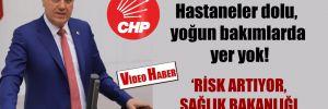 CHP'li Barut: Hastaneler dolu, yoğun bakımlarda yer yok!