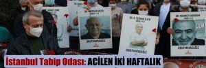 İstanbul Tabip Odası: Acilen iki haftalık tam kapanma talep ediyoruz