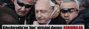 Kılıçdaroğlu'na 'linç' girişimi davası: Korumalar, 10.30'da törene katılacaklarını bildirmiş