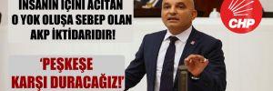 CHP'li Polat: İnsanın içini acıtan o yok oluşa sebep olan AKP iktidarıdır!