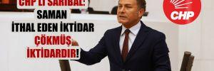 CHP'li Sarıbal: Saman ithal eden iktidar çökmüş iktidardır!