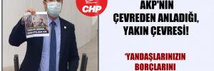CHP'li Tutdere: AKP'nin çevreden anladığı, yakın çevresi!