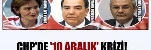 CHP'de '10 Aralık' krizi!